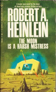 The Moon is a Harsh Mistress (Robert A. Heinlein) - 1966